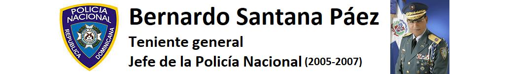 Teniente general Lic. Bernardo Santana Páez